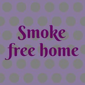 Non smoker and smoke free home
